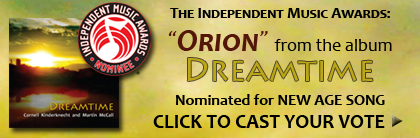 Independent Music Awards: Orion from Dreamtime Nominated for New Age Song - Cornell Kinderknecht