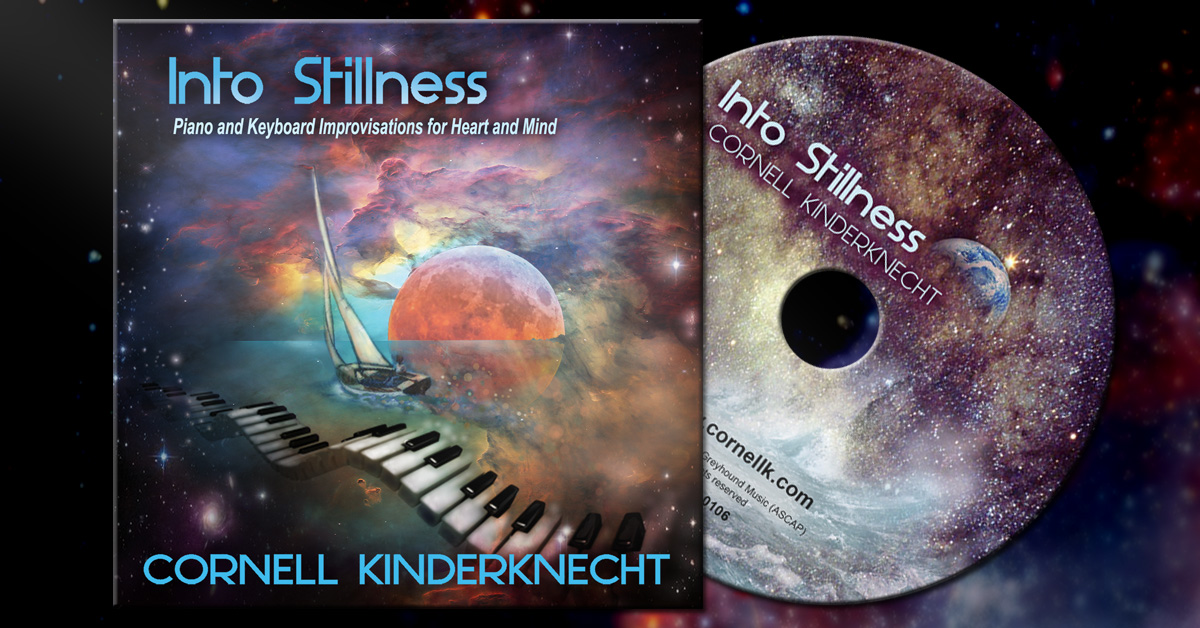 Into Stillness: Piano and Keyboard Improvisations for Heart and Mind by Cornell Kinderknecht