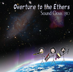Sound Oasis Trio, Overture to the Ethers