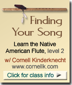 Finding Your Song Native American Flute class w/ Cornell Kinderknecht