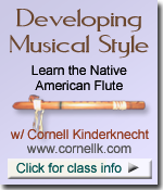 Developing Musical Style Native American Flute class w/ Cornell Kinderknecht - www.cornellk.com