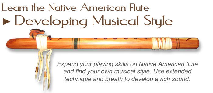 Developing Musical Style: Learn the Native American Flute - Cornell Kinderknecht - www.cornellk.com
