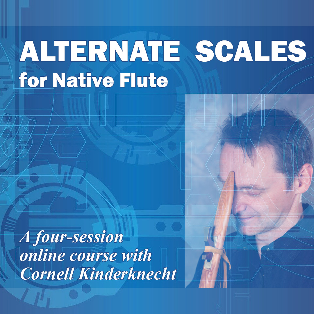 Alternate Scales for Native Flute, 4-session course with Cornell Kidnerknecht