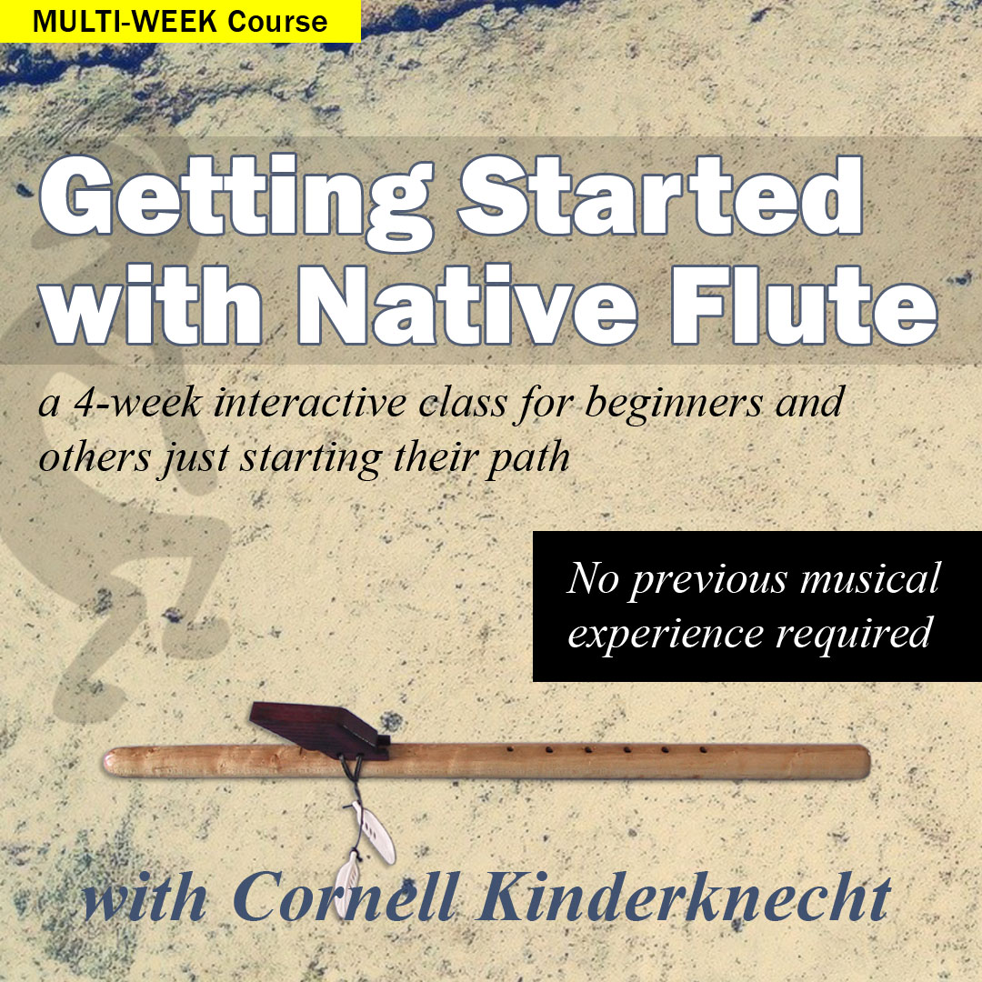 Getting Started with Native Flute, 4-session course with Cornell Kidnerknecht