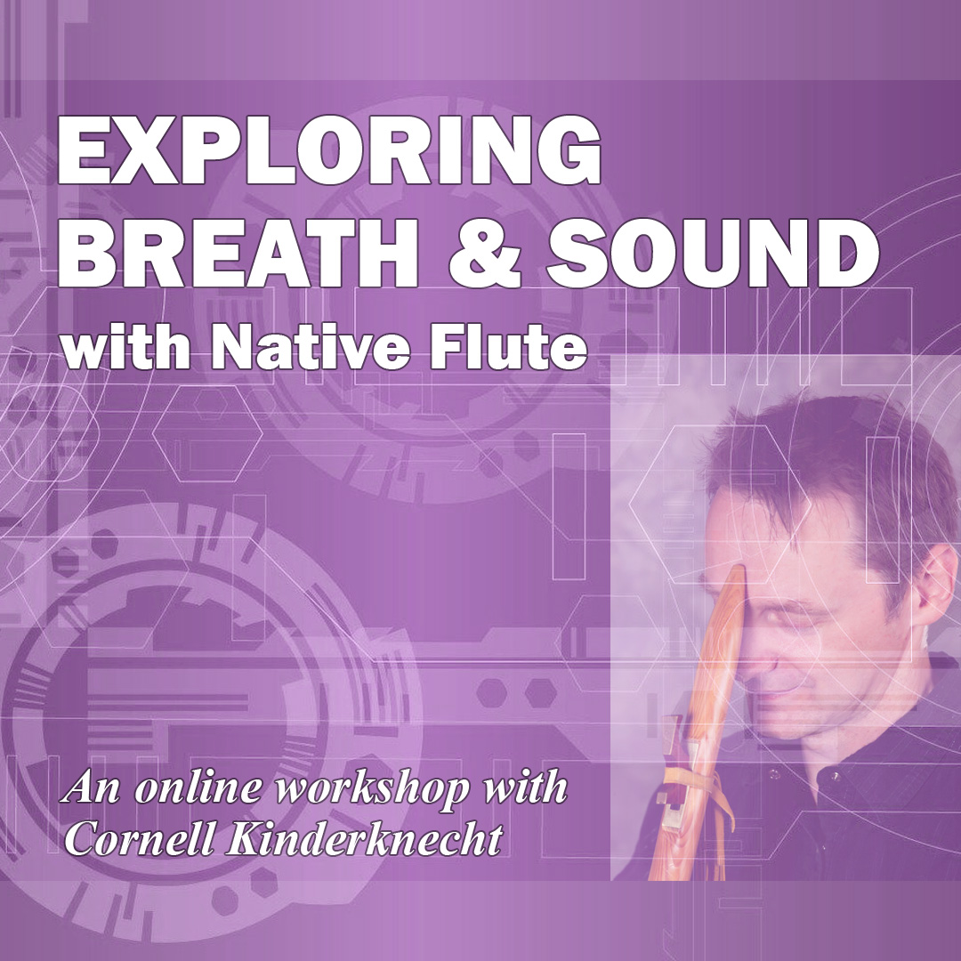 Exploring Breath and Sound with Native Flute with Cornell Kinderknecht