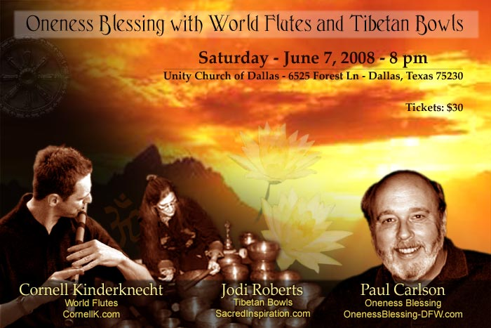 Cornell Kinderknecht (World Flutes), Jodi Roberts (Tibetan Bowls), Paul Carlson (Oneness Blessing). Concert and Oneness Blessing - June 7, 2008 - Dallas, Texas