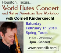 Houston World Flutes Concert and Workshop with Cornell Kinderknecht - February 13, 2010